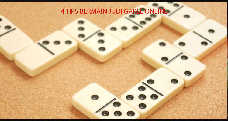 4 Tips Bermain Judi Gaple Online